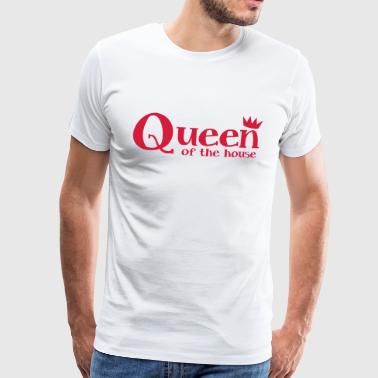queen of the house with a little crown - Men's Premium T-Shirt