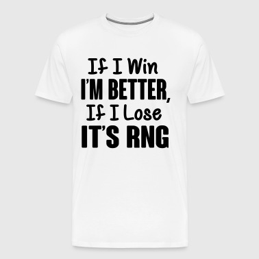 gamer shirt: if i lose it's rng - T-shirt Premium Homme