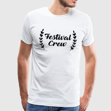 Festival Crew - Party - Festivals - Alcohol - Men's Premium T-Shirt