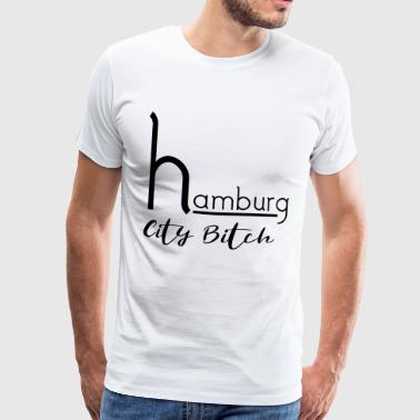 Hamburg City Bitch - Männer Premium T-Shirt