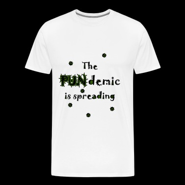 The PUNdemic is spreading - Men's Premium T-Shirt