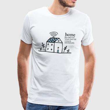 Home is where your wifi connects automatically - Männer Premium T-Shirt
