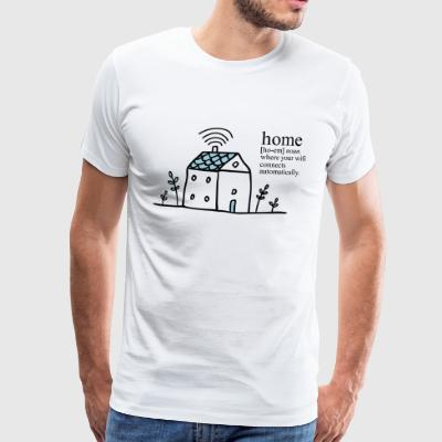 Home is where your wifi connects automatically - Men's Premium T-Shirt