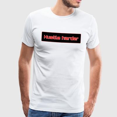 Hustle harder - Männer Premium T-Shirt