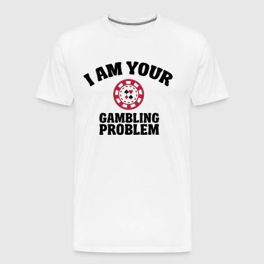 I am your gambling problem - Mannen Premium T-shirt