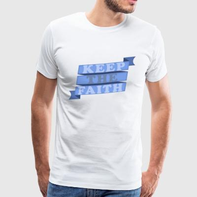 KEEP THE FAITH - Men's Premium T-Shirt
