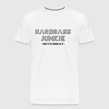 Hard Bass Junkie Hardstyle Bass Techno Electro Fix - Premium T-skjorte for menn