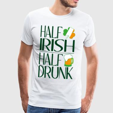 Half Irish half drunk - Men's Premium T-Shirt