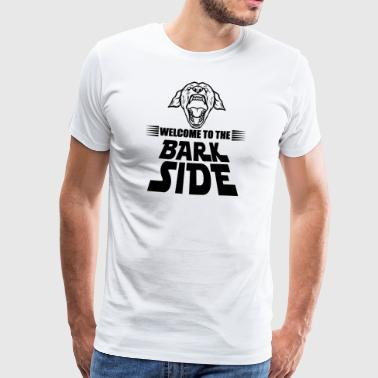 Welcome to the Bark Side - Funny Dog T-Shirt - Men's Premium T-Shirt