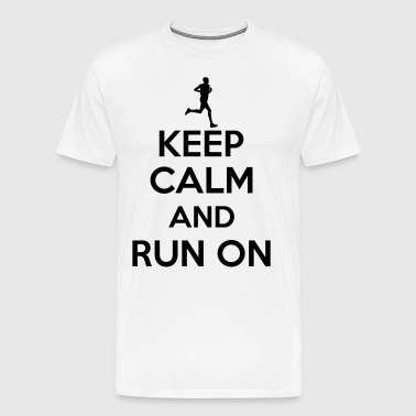 Keep calm and run on - Men's Premium T-Shirt