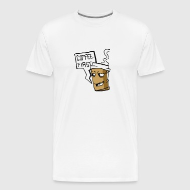 Muff - Coffee first! - Men's Premium T-Shirt