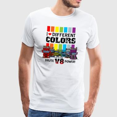 i love different colors if it has brute v8 power - Mannen Premium T-shirt