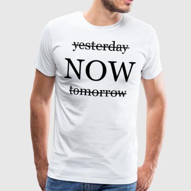 Yesterday tomorrow now - Männer Premium T-Shirt