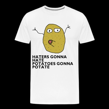Haters gonna hate - Männer Premium T-Shirt