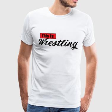 This Is Wrestling Logo - Men's Premium T-Shirt