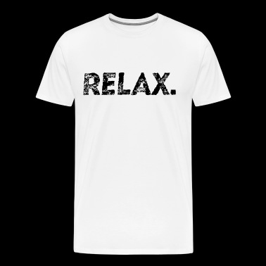 Relax Relaxation Chill Chill Peaceful Idea Idea - Men's Premium T-Shirt
