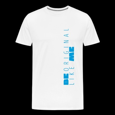 Be Like Me Blue - Mannen Premium T-shirt