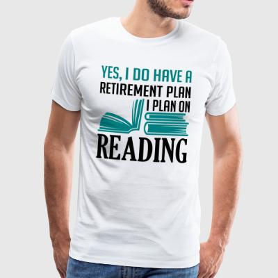 Plan på läsning pension - Premium-T-shirt herr