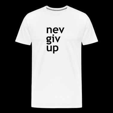 never give up - Männer Premium T-Shirt
