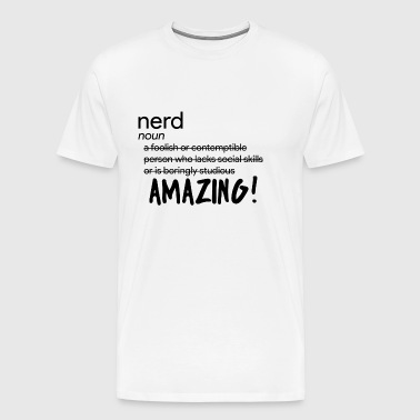 Nerd / Nerds: Definition of Nerd - Männer Premium T-Shirt