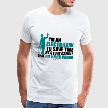 I'm electrician to save time - Men's Premium T-Shirt