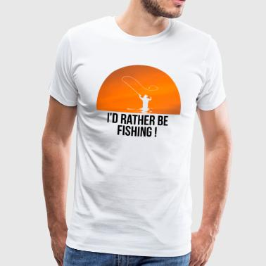 I'd Rather Be Fishing fisherman - Men's Premium T-Shirt
