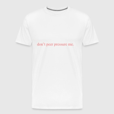 Commercial '' inte grupptryck mig. '' (Peach) - Premium-T-shirt herr