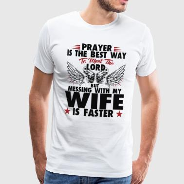 Messing with my Wife - muttertag geschenk - Männer Premium T-Shirt