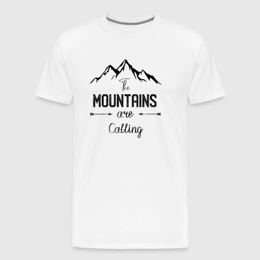 Mountains are calling - the mountain is calling - Men's Premium T-Shirt