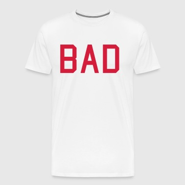 bad - Herre premium T-shirt