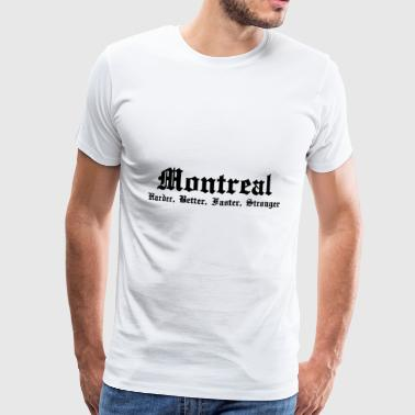 Montreal Harder, Better, Faster, Stronger - Premium-T-shirt herr