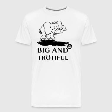 BIG AND TRÖTYFUL (1) [Lettering / Contours] - Men's Premium T-Shirt