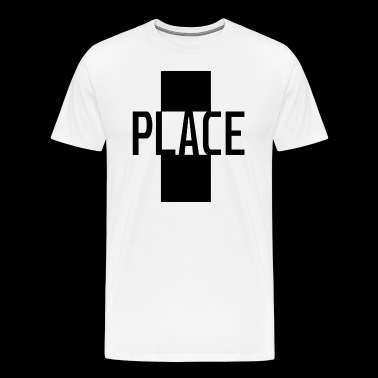 place - Men's Premium T-Shirt