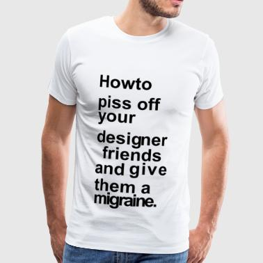 Designer headache - Men's Premium T-Shirt