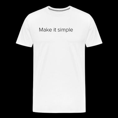 Make it simple - Männer Premium T-Shirt