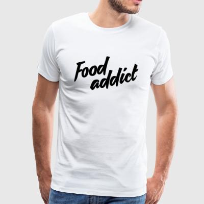 Food addict - T-shirt Premium Homme