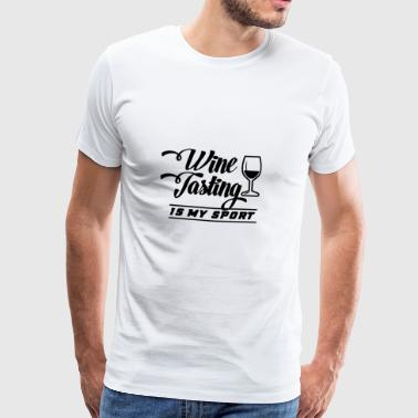 Wine tasting is my sport - Men's Premium T-Shirt