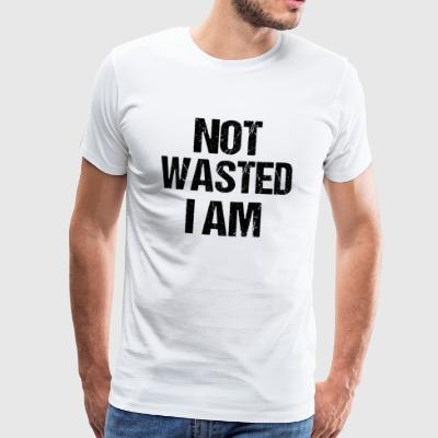 Not Drunk I am - Funny Shirt - Men's Premium T-Shirt