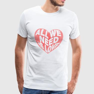 peace / All we need is love - Männer Premium T-Shirt