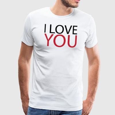 I Love You - Camiseta premium hombre