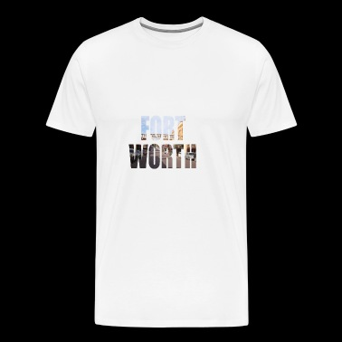 FORT WORTH TEXAS USA - T-shirt Premium Homme