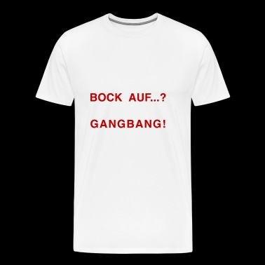 Bock på ...? GANG BANG RED - Premium T-skjorte for menn