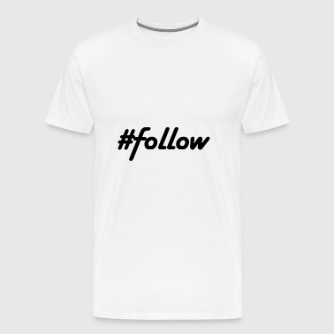 #FOLLOW - Premium-T-shirt herr