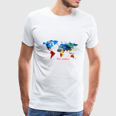 Lets explore! map of the world - Men's Premium T-Shirt