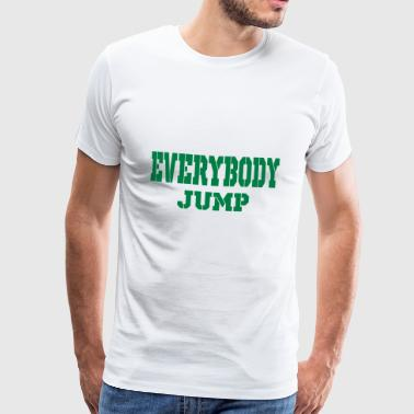 everybody jump - Men's Premium T-Shirt