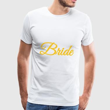 Bride - Premium T-skjorte for menn