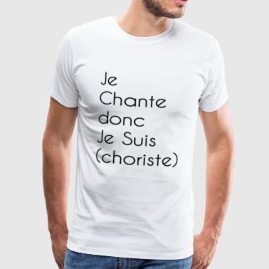 jeChanteDoncJeSUIS - Men's Premium T-Shirt