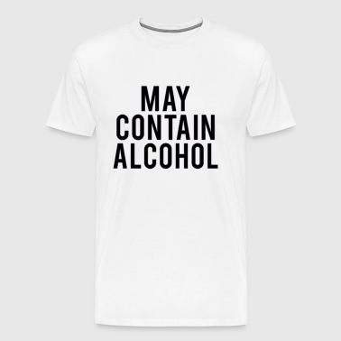 May contain alcohol - Männer Premium T-Shirt