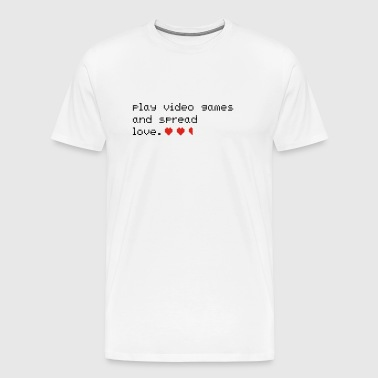 Play Video Games And Spread Love - Men's Premium T-Shirt