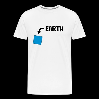 EARTH IS A SQUARE - OFFICIALLY CONFIRMED - Men's Premium T-Shirt
